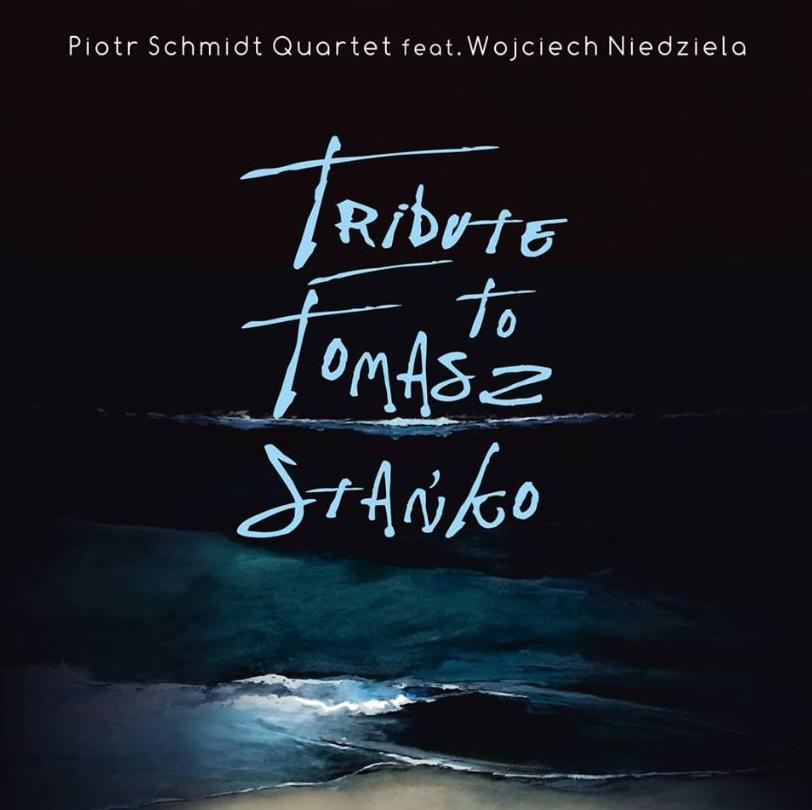 Piotr Schmidt | Tribute to Tomasz Stanko